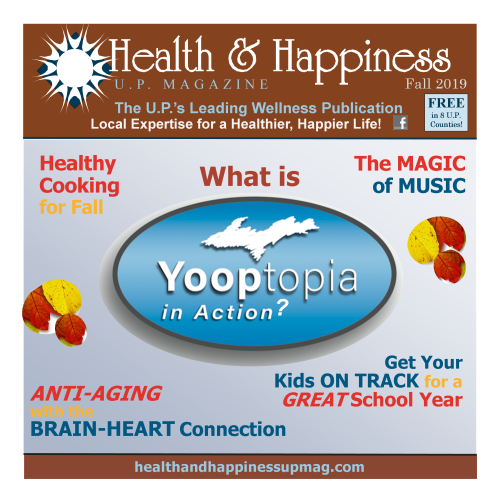 U.P. wellness publication, U.P. holistic health publication, U.P. health magazine, U.P. holistic health magazine, U.P. wellness magazine, holistic health in the U.P., holistic health in MI's Upper Peninsula, wellness publication in MI's Upper Peninsula